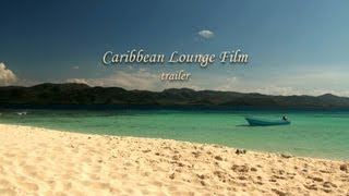 Caribbean Lounge Film Trailer - Ocean Waves
