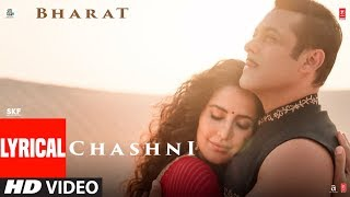 Lyrical: Chashni Song | Bharat | Salman Khan, Katrina Kaif |Vishal & Shekhar ft. Abhijeet Srivastava Video