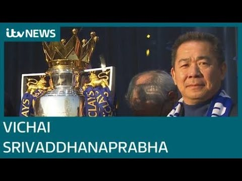 Who was Vichai Srivaddhanaprabha, the Thai owner of Leicester City?| ITV News