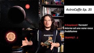 Gli Esopianeti Terrestri di TRAPPIST-1 | AstroCaffe Ep.35