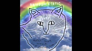 Rainbow Static - Punch All Yer Buns