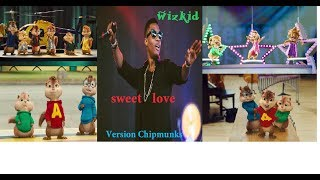 Wizkid sweet love Officiel Chipmunks Version.YouTube