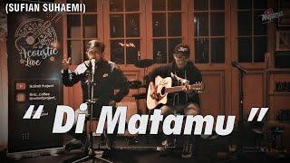 DI MATAMU - SUFIAN SUHAIMI COVER BY OPIK AT NOLIMIT PROJECT