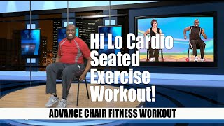 Hi Lo Chair Fitness Cardio Exercise Workout - 100% Seated! | Sit and Get Fit! (Advance Level)