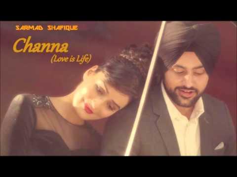 sartaj-virk---channa-(love-is-life)-|-full-latest-punjabi-song-2015-|-lyrics---garry-sandhu
