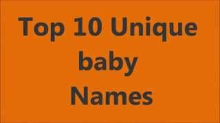 Top 10 Baby Names - Top 10 Unique Baby Names