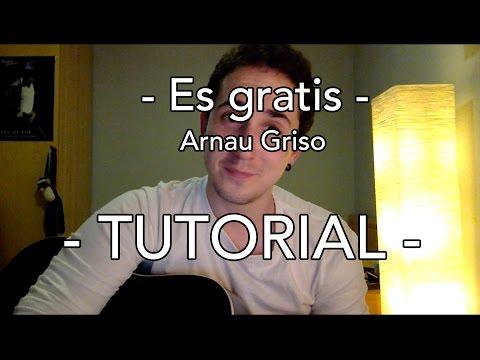 TUTORIAL DE ES GRATIS (GUITARRA) - Arnau Griso