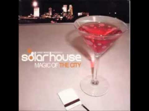 Solar House - Magic Of The City
