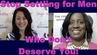 Stop Settling for the Wrong Men - Dating Advice for Women Over 40