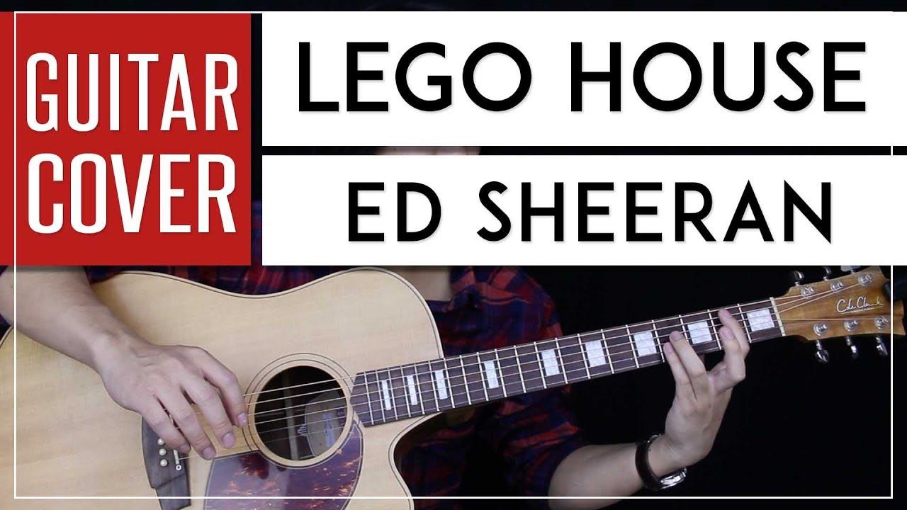 Lego House Guitar Cover Acoustic - Ed Sheeran 🎸  Tabs ...