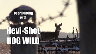 Deer Hunting Performance Test - Hevi-Shot HOG WILD