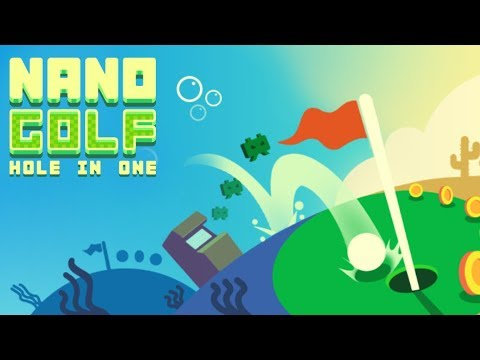 Nano Golf: Hole in One