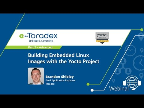 Webinar On-Demand: Part 2 (Advanced) - Building Embedded Linux Images with the Yocto Project