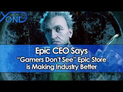 """Epic CEO Says """"Gamers Don't See"""" Epic Store is Making Industry Better"""