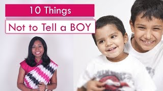 10 Things Not to Tell a Boy | Parenting Videos by TOTS AND MOMS