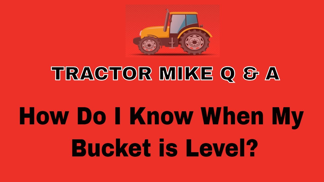 How Do I Know When My Bucket is Level?