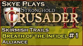 Stronghold Crusader 2 ► Breath of the Infidel - Mission 1 - Alliance ◀ Skirmish Trail