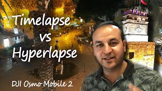 DJI Osmo Mobile 2 Time Lapse vs Hyperlapse Saat Kulesi / Antalya