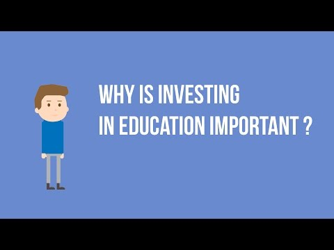 Why is investing in education important ?