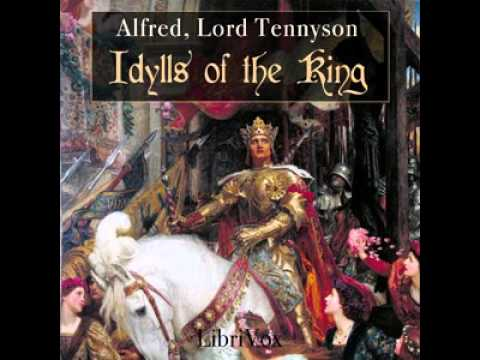 Idylls of the King P 1by Alfred  Lord TENNYSON  Full  Unabridged Audiobook