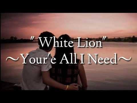 "Lirik White Lion  ""your'e All I Need"""