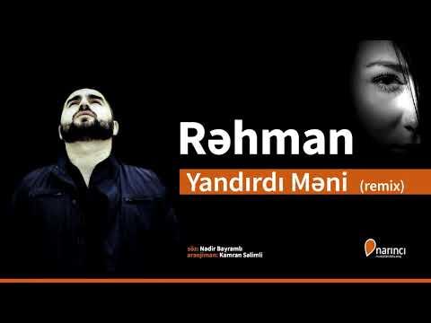 Rehman - Yandırdı Meni (remix Kamran Selimli)