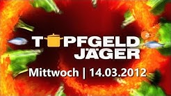 Topfgeldjäger | Mittwoch - 14.03.2012 | ganze Sendung