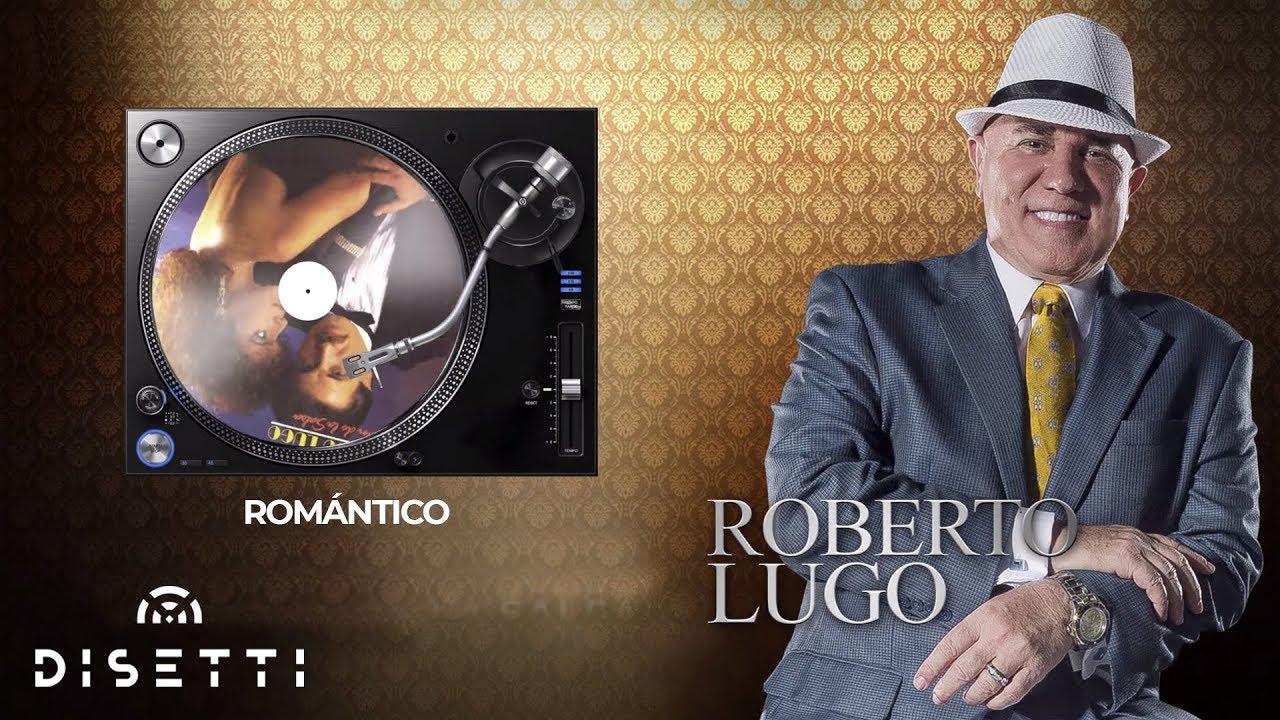 Download Roberto Lugo - Romántico   Salsa con Letra Romántica