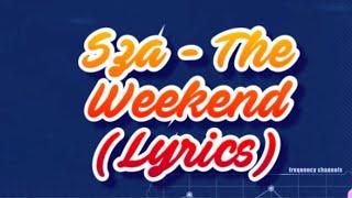 SZA - THE WEEKEND ( Lyrics )