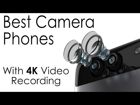 Best Camera Phones with 4K video recording