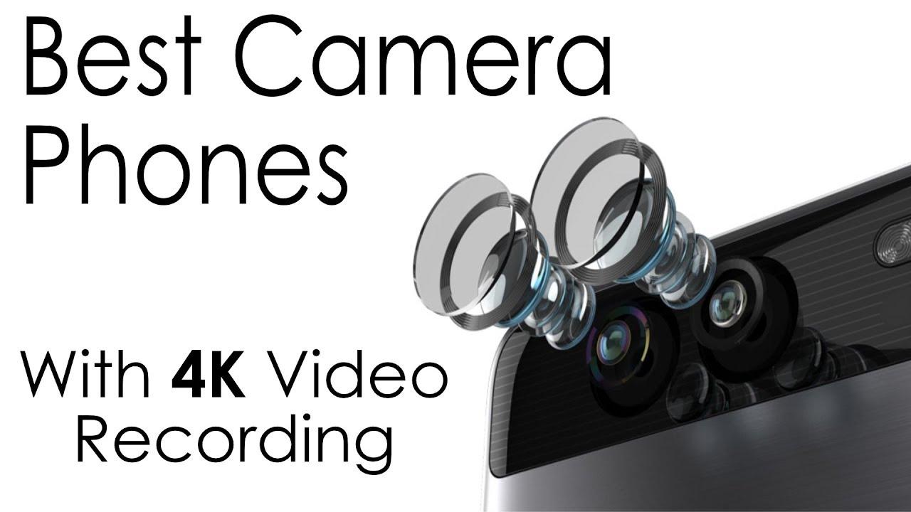 best camera phones with 4k video recording. Black Bedroom Furniture Sets. Home Design Ideas