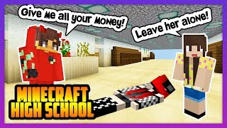 THE BULLY STOLE ALL HER MONEY! - Minecraft High School