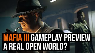 Mafia 3 gameplay preview: A real open world this time?