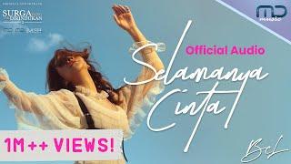 BCL - SELAMANYA CINTA (Official Audio) | OST. SURGA YANG TAK DIRINDUKAN 3