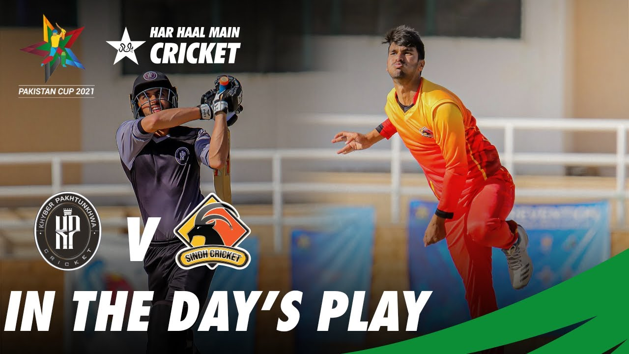 In the Day's Play | Sindh Vs KP | Pakistan Cup 2021 | PCB | MA2T