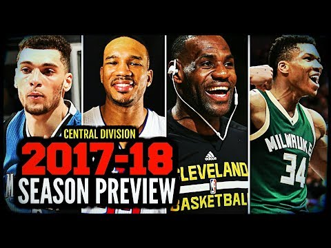 2017-18 NBA Season Preview: Central Division: Cavaliers * Bulls * Pistons * Bucks * Pacers