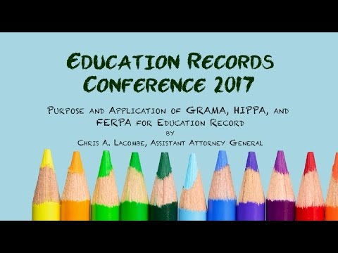 Purpose and Application of GRAMA, HIPPA, and FERPA for Education Records - Chris A  Lacombe