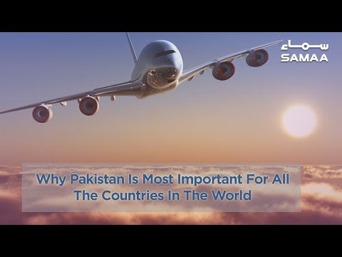Why Pakistan Is Most Important For All The Countries In The World | SAMAA TV