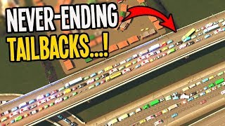 Never Ending Traffic Tailbacks that Inflict Regret in Cities Skylines