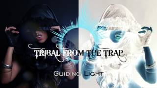 GUIDING LIGHT - TRIBAL TRAP MUSIC