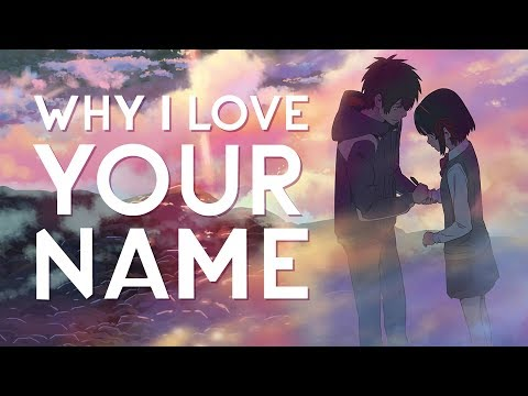 Why I Love: Your Name (Kimi no Na wa)