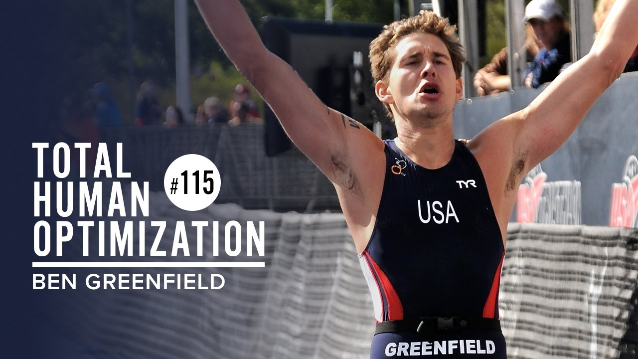 #115 Ben Greenfield | Total Human Optimization Podcast