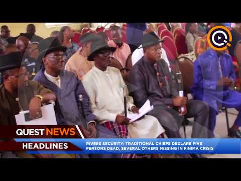 Rivers Security: traditional chiefs declare five persons dead, several others missing