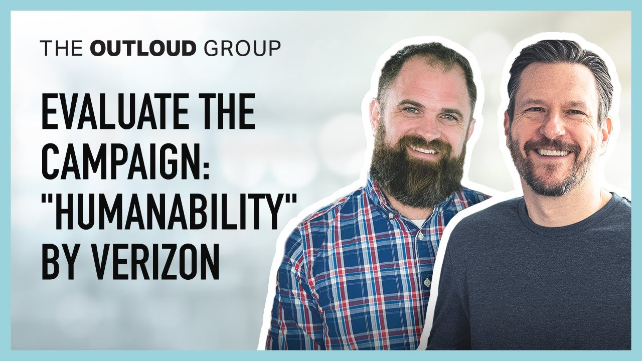 "Evaluate the Campaign: Verizon - ""Humanability"" -- Thinking Outloud Episode #32"