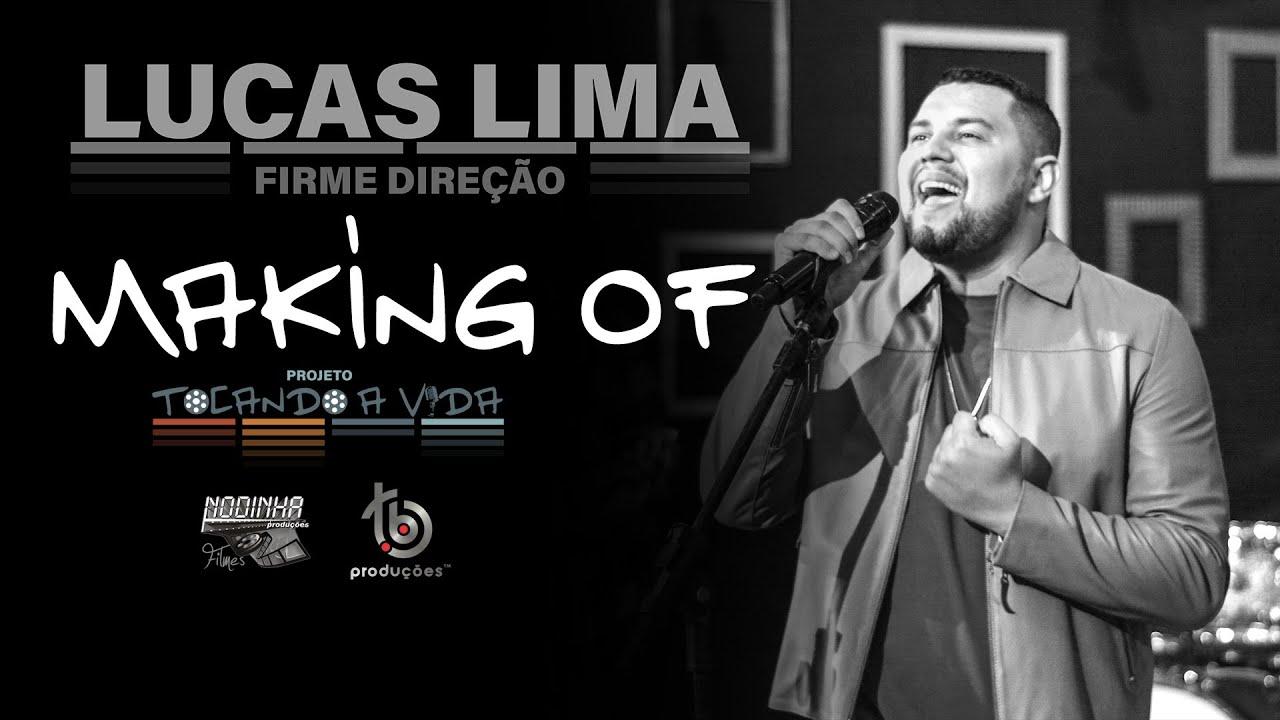 Making of Lucas Lima - Nodinha Produções Clipes