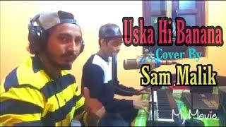 Uska Hi Banana | Arijit Singh | 1920 Evil Returns | Cover By Sam Malik