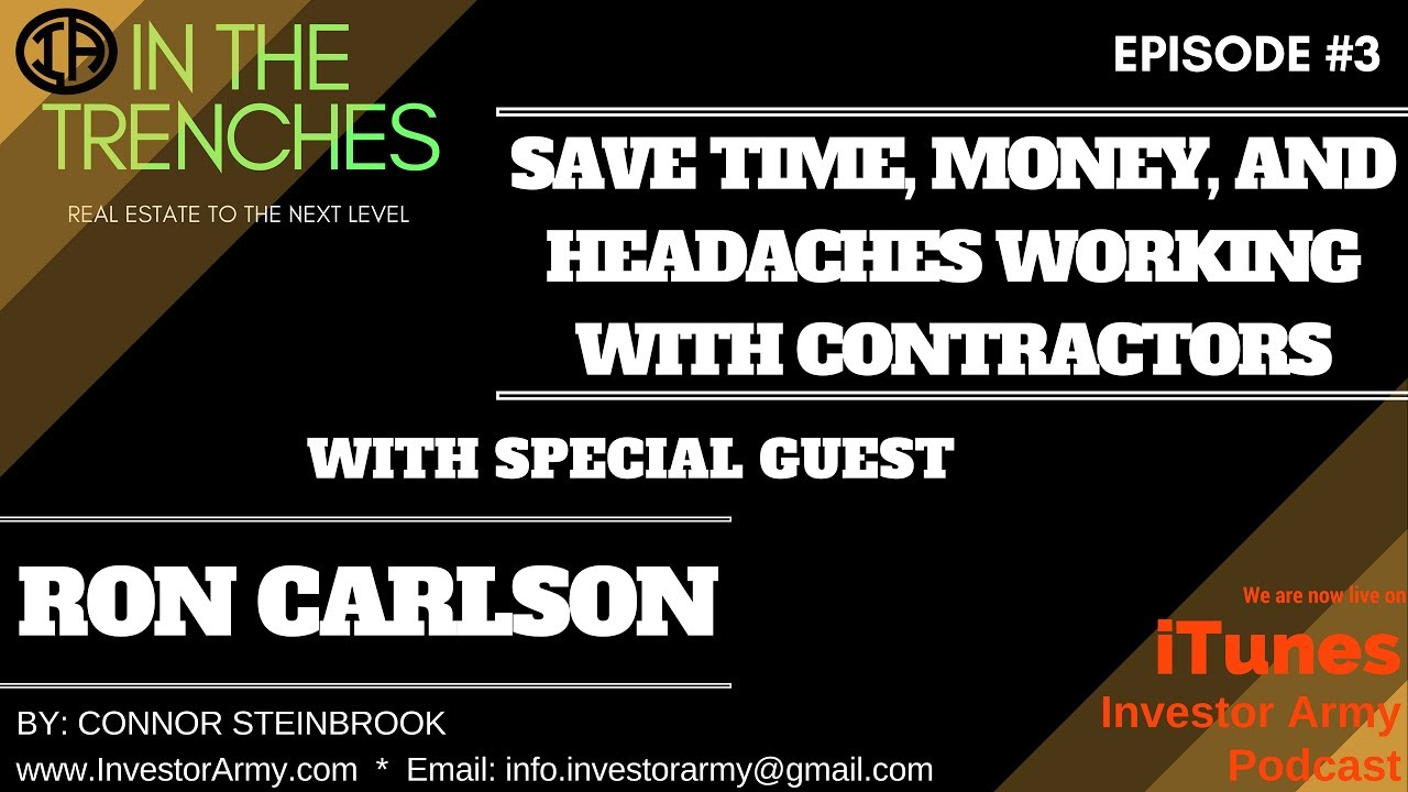 In The Trenches #3 - Save Time, Money, and Headaches working with contractors with Ron Carlson