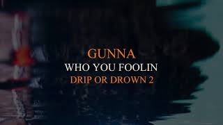 Gunna Who You Foolin Audio.mp3