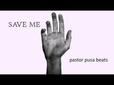 Save Me Beat-Pastor Pusa Beats