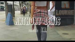 Anthony Lewis ft. T.I - It